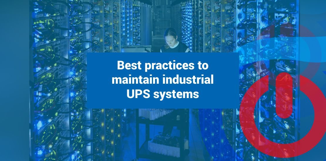 Best practices to maintain industrial UPS systems