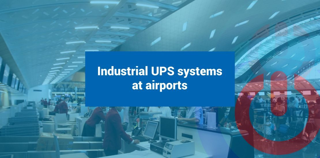Industrial UPS systems at airports