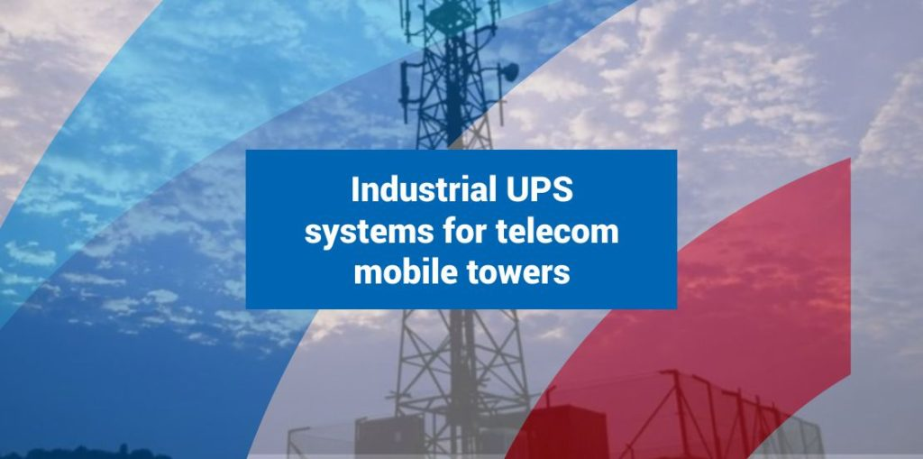 Industrial UPS systems for telecom mobile towers