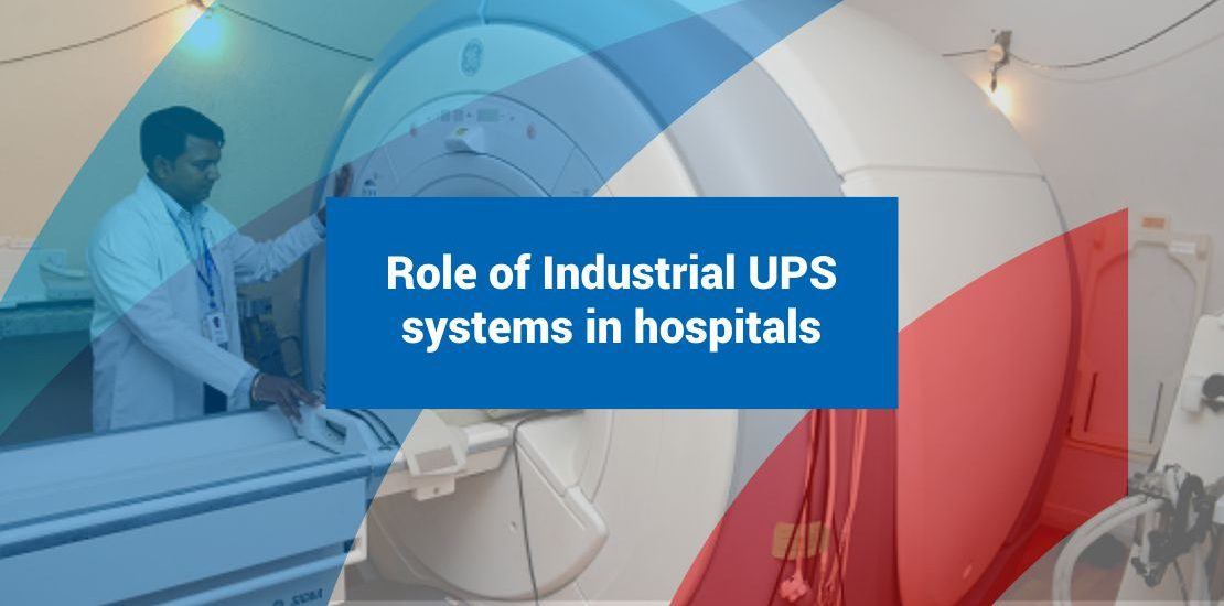 Role of Industrial UPS systems in hospitals